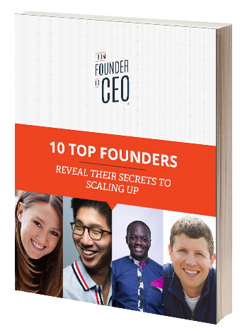 10 Top Founders Reveal Their Secrets to Scaling Up