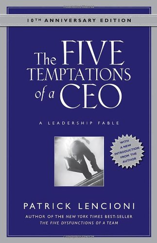 The Five Temptations Of The CEO