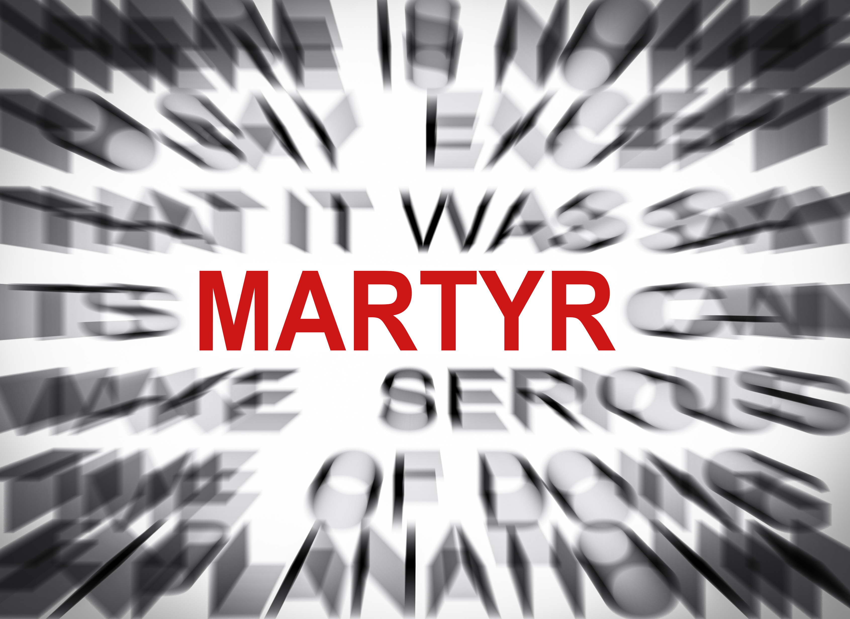 Blured text with focus on MARTYR