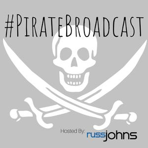 Pirate Broadcast with Russ Johns